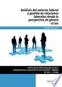 Uf2686   Análisis Del Entorno Laboral Y Gestión De Relaciones Laborales Desde La Perspectiva De Género