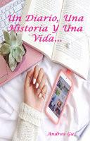 Un Diario, Una Historia Y Una Vida