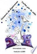 libro Universo De Esperanza, Lucha Por La Vida