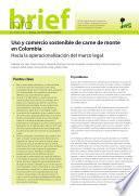 Uso Y Comercio Sostenible De Carne De Monte En Colombia: Hacia La Operacionalización Del Marco Legal
