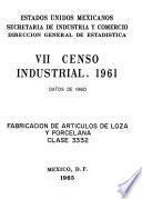 Vii Censo Industrial 1961. Fabricación De Artículos De Loza Y Porcelana. Clase 3332. Datos De 1960