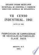 Vii Censo Industrial 1961. Fabricación De Carrocerías De Vehículos Automóviles. Clase 3833. Datos De 1960