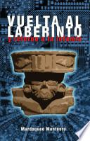 libro Vuelta Al Laberinto Y Retorno A La Infami