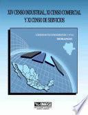 libro Xiv Censo Industrial, Xi Censo Comercial Y Xi Censo De Servicios. Censos Económicos, 1994. Durango