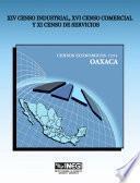 Xiv Censo Industrial, Xi Censo Comercial Y Xi Censo De Servicios. Censos Económicos, 1994. Oaxaca