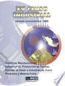 libro Xv Censo Industrial. Censos Económicos 1999. Industrias Manufactureras Subsector 32. Producción De Textiles, Prendas De Vestir E Industria Del Cuero. Productos Y Materias Primas