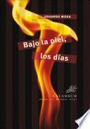 libro Bajo La Piel, Los Días
