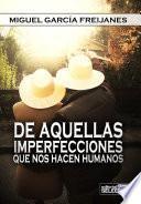 libro De Aquellas Imperfecciones Que Nos Hacen Humanos