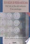 Dos Siglos De Poesía Mexicana