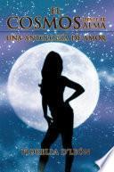 libro El Cosmos Desde El Alma Una Antologia De Amor