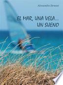 libro El Mar, Una Vela... Un Sueno