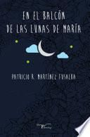 libro En El Balcón De Las Lunas De Maria