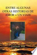 libro Entre Algunas Otras Historias De Amor + Un Viaje