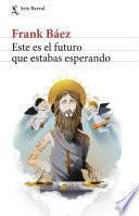 libro Este Es El Futuro Que Estabas Esperando