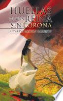 libro Huellas De Una Reina Sin Corona