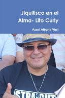 libro Jiquilisco En El Alma  Lito Curly