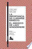 La Importancia De Llamarse Ernesto / El Abanico De Lady Windermere