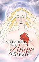 libro Murmullos Del Amor Sobrado