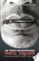 No Todos Los Monólogos Son Locos