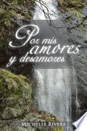 libro Por Mis Amores Y Desamores