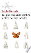 libro Tus Pies Toco En La Sombra Y Otros Poemas Inéditos
