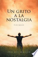libro Un Grito A La Nostalgia