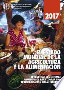 2017 El Estado Mundial De La Agricultura Y La Alimentacion