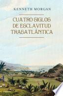libro Cuatro Siglos De Esclavitud Trasatlántica