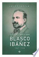 El último Conquistador: Blasco Ibáñez (1867 1928)
