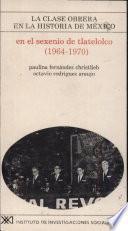 En El Sexenio De Tlatelolco (1964 1970)