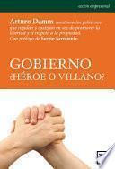 libro Gobierno, ¿héroe O Villano?