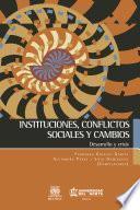 Instituciones, Conflictos Sociales Y Cambios.