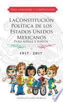 La ConstituciÓn PolÍtica De Los Estados Unidos Mexicanos Para NiÑas Y NiÑos