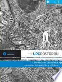 La Ordenación Urbanística: Conceptos, Instrumentos Y Prácticas