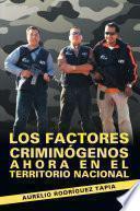 libro Los Factores Criminógenos Ahora En El Territorio Nacional