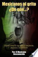 Mexicanos Al Grito ¿de Qué?