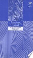 libro México Frente A Las Grandes Regiones Del Mundo