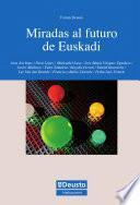 libro Miradas Al Futuro De Euskadi
