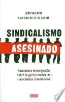 libro Sindicalismo Asesinado
