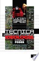 Técnica E Ideología