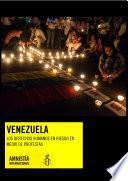 libro Venezuela. Los Derechos Humanos En Riesgo En Medio De Protestas