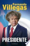 libro Villegas Presidente