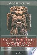 libro Alquimia Y Mito Del Mexicano