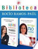 Biblioteca Rocío Ramos Paúl (pack 2 Ebooks): Mi Hijo No Come + Niños Desobedientes, Padres Desesperados
