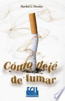Cómo Dejé De Fumar