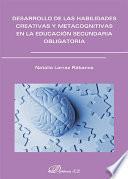 Desarrollo De Las Habilidades Creativas Y Metacoginitivas En La Educación Secundaria Obligatoria