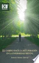 El Camino Hacia La Recuperación En La Enfermedad Mental