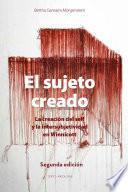 libro El Sujeto Creado (segunda Edición)