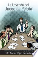 libro La Leyenda Del Juego De Pelota