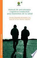 Manual De Psicoterapia Cognitivo Conductual Para Trastornos De La Salud